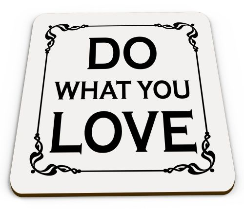 Do What You Love Glossy Mug Coasters